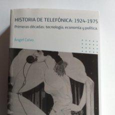 Libros de segunda mano: HISTORIA DE TELEFÓNICA 1924 1975 . PRIMERAS DÉCADAS TECNOLOGÍA ECONOMÍA. . ..EMPRESAS EMPRESARIOS. Lote 194756572