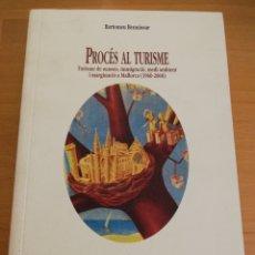 Libros de segunda mano: PROCÉS AL TURISME (BARTOMEU BENNÀSSAR). Lote 194787626