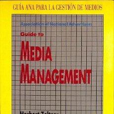 Libros de segunda mano: GUIA ANA (ASOCIACIÓN NACIONAL DE ANUNCIANTES) PARA LA GESTIÓN DE MEDIOS - HERBERT ZELTNER - CELESTE . Lote 194856475