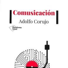 Libros de segunda mano: COMUSICACIÒN. ADOLFO ORUJO - PLATAFORMA ACTUAL. Lote 194856820