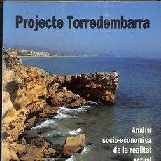 Libros de segunda mano: PROJECTE TORREDEMBARRA. ANÀLISI SÒCIO-ECÒNOMICA DE LA REALITAT ACTUAL - INDUSTRIA I NAVEGACIÓ DE TAR. Lote 194857563