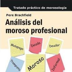 Libros de segunda mano: ANÁLISIS DEL MOROSO PROFESIONAL. TRATADO PRÁCTICO DE MOROSOLOGÍA - PEDRO JOAQUIN BRACHFIELD MONTAÑA . Lote 194858343