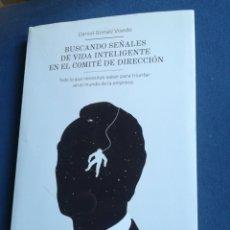 Libros de segunda mano: BUSCANDO SEÑALES DE VIDA INTELIGENTE EN EL COMITÉ DE DIRECCIÓN DANIEL GÓMEZ VISEDO DEDICADO. Lote 194863336