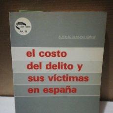 Libros de segunda mano: EL COSTO DEL DELITO Y SUS VÍCTIMAS EN ESPAÑA. ALFONSO SERRANO GÓMEZ. Lote 194885948