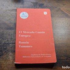 Libros de segunda mano: EL MERCADO COMUN EUROPEO, RAMON TAMAMES, GUADIANA. 1968. Lote 194914272