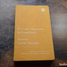 Libros de segunda mano: EL FONDO MONETARIO INTERNACIONAL, MANUEL VARELA PARACHE, GUADIANA, 1969. Lote 194914380