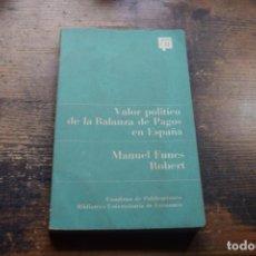 Libros de segunda mano: VALOR POLITICO DE LA BALANZA DE PAGOS EN ESPAÑA, MANUEL FUNES ROBERT, GUADIANA, 1969. Lote 194915252
