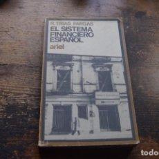 Libros de segunda mano: EL SISTEMA FINANCIERO ESPAÑOL, TRIAS FARGAS, ARIEL, 1970. Lote 194915792