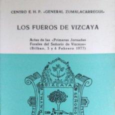 Libros de segunda mano: LOS FUEROS DE VIZCAYA : PRIMERAS JORNADAS FORALES DEL SEÑORÍO DE VIZCAYA (BILBAO, 5 Y 6 FEBRERO 1977. Lote 194946077