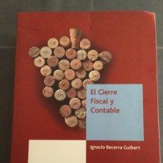 Libros de segunda mano: EL CIERRE FISCAL Y CONTABLE. EJERCICIO 2010. IGNACIO BECERRA GUIBERT.. Lote 194949402