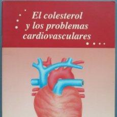 Libros de segunda mano: EL COLESTEROL Y LOS PROBLEMAS CARDIOVASCULARES. Lote 194967452