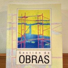 Libros de segunda mano: GESTIÓN DE OBRAS. GONZÁLEZ GARCÍA, MANUEL JESÚS. EDITA INNOVA Y CUALIFICACIÓN 2006.. Lote 194970420