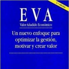 Libros de segunda mano: EVA.VALOR AÑADIDO ECONÓMICO-NUEVO ENFOQUE PARA OPTIMIZAR LA GESTIÓN, MOTIVAR CREAR VALOR-ORIOL AMAT. Lote 194993425