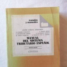 Libros de segunda mano: MANUAL DEL SISTEMA TRIBUTARIO ESPAÑOL EDITORIAL CIVITAS 1995 JAIME GARCIA AÑOVEROS TERCERA EDICIÓN. Lote 195045937