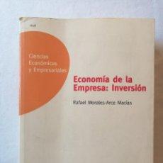 Libros de segunda mano: ECONOMIA DE LA EMPRESA: INVERSION RAFAEL MORALES - ARCE MACIAS UNIVESIDAD EDUCACION A DISTANCIA 1998. Lote 195048228