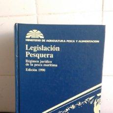 Libros de segunda mano: LEGISLACIÓN PESQUERA, RÉGIMEN JURÍDICO DE LA PESCA MARÍTIMO, EDICIÓN 1990. Lote 195050885