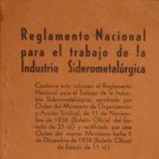 Libros de segunda mano: REGLAMENTO NACIONAL PARA EL TRABAJO DE LA INDUSTRIA SIDEROMETALÚRGICA - VARIOS AUTORES. Lote 195062403