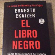 Libros de segunda mano: EL LIBRO NEGRO. ERNESTO EKAIZER. ESPASA 2019. LA CRISIS DE BANKIA Y LAS CAJAS. Lote 195091675
