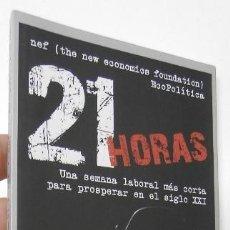 Libros de segunda mano: 21 HORAS - NEF, ECOPOLÍTICA. Lote 195106111