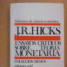 Libros de segunda mano: ENSAYOS CRÍTICOS SOBRE TEORÍA MONETARIA / J.R. HICKS / 1970. ARIEL. Lote 195160337