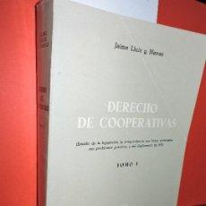 Libros de segunda mano: DERECHO DE COOPERATIVAS TOMO I. LLUIS Y NAVAS, JAIME. ED. BOSCH. BARCELONA 1972. Lote 195161620