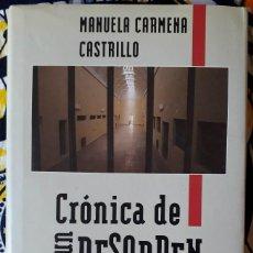 Libros de segunda mano: MANUELA CARMENA CASTRILLO . CRÓNICA DE UN DESORDEN. NOTAS PARA REINVENTAR LA JUSTICIA. Lote 195165337