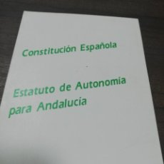 Libros de segunda mano: CONSTITUCION ESPAÑOLA. ESTATUTO DE AUTONOMIA PARA ANDALUCIA. JUNTA DE ANDALUCIA. 1985.. Lote 195169936