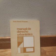 Libros de segunda mano: TOMÁS RAMÓN FERNÁNDEZ MANUAL DE DERECHO URBANÍSTICO. Lote 195243923