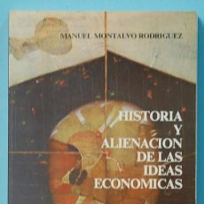 Libros de segunda mano: LMV - HISTORIA Y ALINEACION DE LAS IDEAS ECONOMICAS. M. MONTALVO RODRIGUEZ. EDIT. ESPERIA. 1981. Lote 195251886