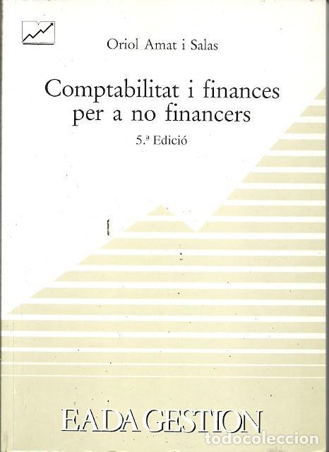COMPTABILITAT I FINANCES PER A NO FINANCERS ORIOL AMAT I SALAS EADA GESTION (Libros de Segunda Mano - Ciencias, Manuales y Oficios - Derecho, Economía y Comercio)