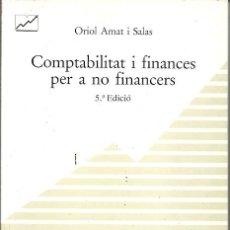 Libros de segunda mano: COMPTABILITAT I FINANCES PER A NO FINANCERS ORIOL AMAT I SALAS EADA GESTION . Lote 195255630