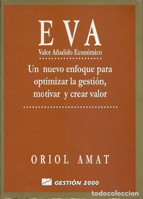 EVA VALOR AÑADIDO ECONOMICO ORIOL AMAT GESTION 2000 (Libros de Segunda Mano - Ciencias, Manuales y Oficios - Derecho, Economía y Comercio)
