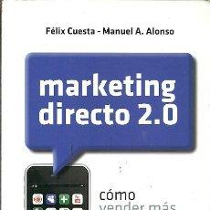 Libros de segunda mano: MARKETING DIRECTO 2.0 COMO VENDER MAS EN UN ENTORNO DIGITAL FELIX CUESTA MANUEL A ALONSO . Lote 195260828