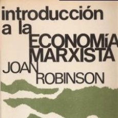 Libros de segunda mano: INTRODUCCIÓN A LA ECONOMÍA MARXISTA - ROBINSON, JOAN - SIGLO XXI (MÉXICO D.F.) 1973. Lote 195273786