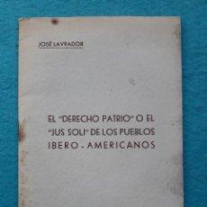 Libros de segunda mano: EL DERECHO PATRIO. JOSÉ LABRADOR. DEDICATORIA AUTÓGRAFA DEL AUTOR. AÑO 1946.. Lote 195279907
