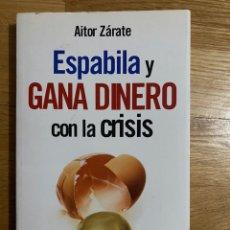 Libros de segunda mano: ESPABILA Y GANA DINERO CON LA CRISIS AITOR ZÁRATE. Lote 195341033