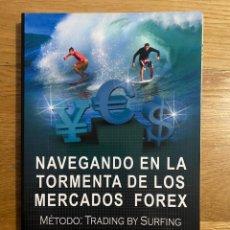 Libros de segunda mano: NAVEGANDO EN LA TORMENTA DE LOS MERCADOS FOREX JOSE MELI MUNDI. Lote 195341117
