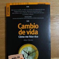 Libros de segunda mano: CAMBIO DE VIDA COMO ME HICE RICO AITOR ZÁRATE. Lote 195341167