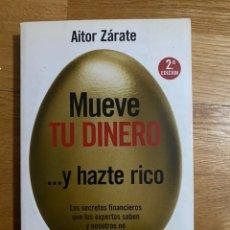 Libros de segunda mano: MUEVE TU DINERO ...Y HAZTE RICO AITOR ZÁRATE. Lote 195341235