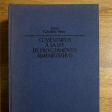 Libros de segunda mano: COMENTARIOS A LA LEY DE PROCEDIMIENTO ADMINISTRATIVO JESÚS GONZÁLEZ PÉREZ. Lote 195341447