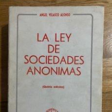Libros de segunda mano: LA LEY DE SOCIEDADES ANÓNIMAS ANGEL VELASCO ALONSO. Lote 195341491