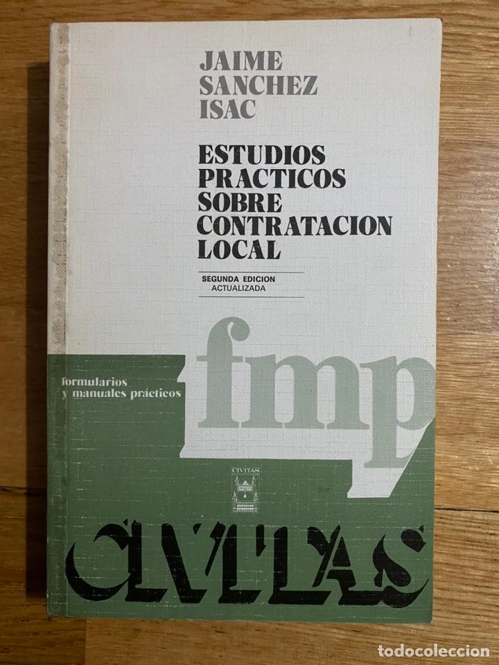 ESTUDIOS PRÁCTICOS SOBRE CONTRATACIÓN LOCAL JAIME SANCHEZ ISAC (Libros de Segunda Mano - Ciencias, Manuales y Oficios - Derecho, Economía y Comercio)