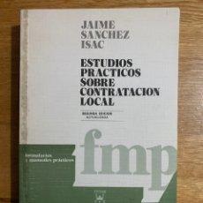 Libros de segunda mano: ESTUDIOS PRÁCTICOS SOBRE CONTRATACIÓN LOCAL JAIME SANCHEZ ISAC. Lote 195341532