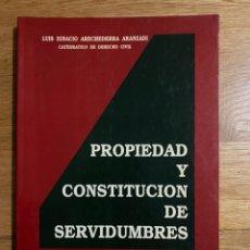 Libros de segunda mano: PROPIEDAD Y CONSTITUCIÓN DE SERVIDUMBRES LUIS IGNACIO ARECHEDERRA. Lote 195341615