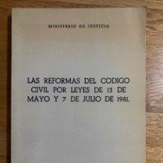 Libros de segunda mano: LAS REFORMAS DEL CÓDIGO CIVIL POR LEYES DE 13 DE MAYO Y 7 DE JULIO DE 1981. Lote 195341748