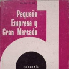 Libros de segunda mano: PEQUEÑA EMPRESA Y GRAN MERCADO. Lote 195368031