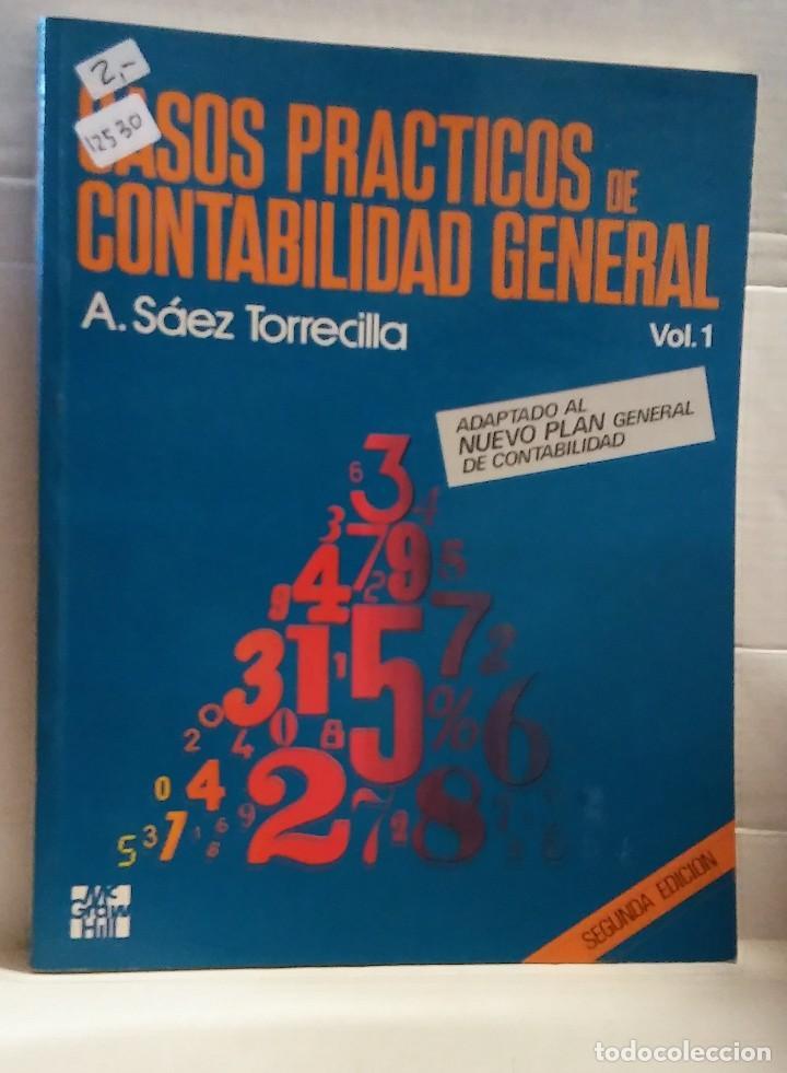 12531 - CASOS PRACTICOS DE CONTABILIDAD GENERAL - VOL 2 - POR A. SAEZ TORRECILLA - AÑO 1990 (Libros de Segunda Mano - Ciencias, Manuales y Oficios - Derecho, Economía y Comercio)