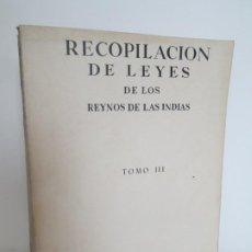 Libros de segunda mano: RECOPILACION DE LEYES DE LOS REYNOS DE LAS INDIAS. TOMO III. 1943. EJEMPLAR NUM 1793. VER FOTOS. Lote 195376582