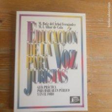 Libros de segunda mano: EDUCACION DE LA VOZ PARA JURISTAS - GUIA PRACTICA PARA HABLAR EN PUBLICO - M. RUIZ DEL ARBOL. Lote 195376797