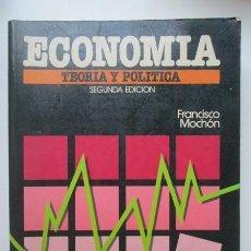 Libros de segunda mano: ECONOMÍA. TEORÍA Y POLÍTICA. FRANCISCO MOCHÓN. Lote 195378427